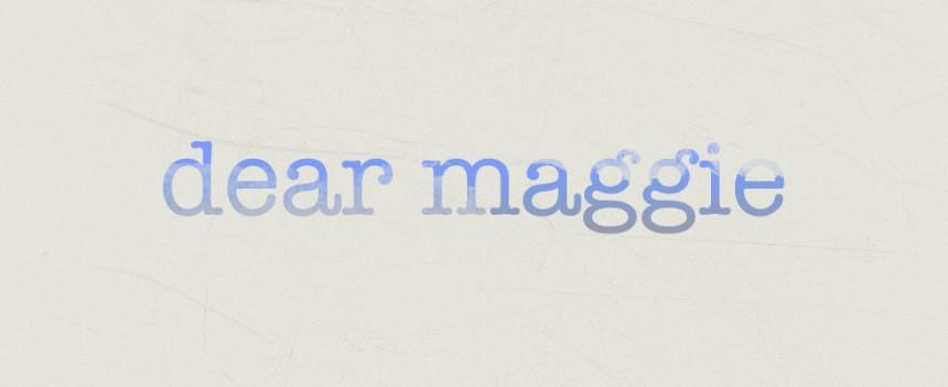 Dear Maggie Series: Kiddos