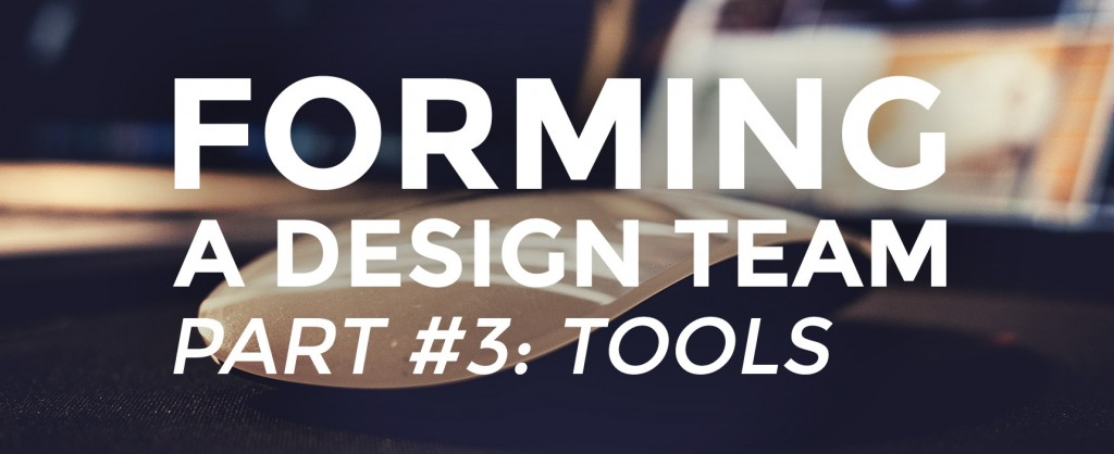 Part 3 Forming A Design Team: Tools