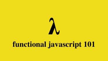 Functional Javascript 101