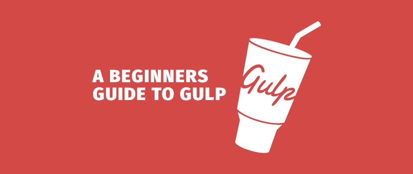 A beginners guide to Gulp