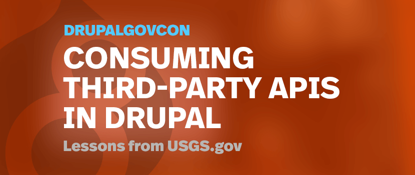 Consuming Third-party APIs in Drupal: Lessons from USGS.gov