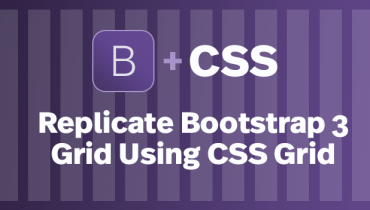 Replicate Bootstrap 3 Grid Using CSS Grid