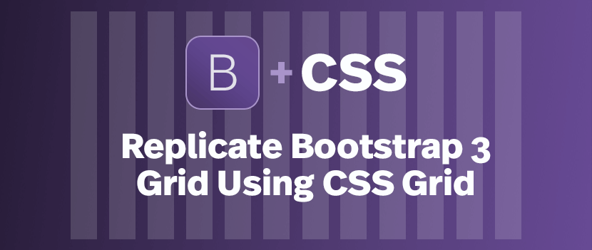 /replicate-bootstrap-3-grid-using-CSS-grid