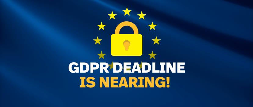 GDPR Deadline is Nearing!