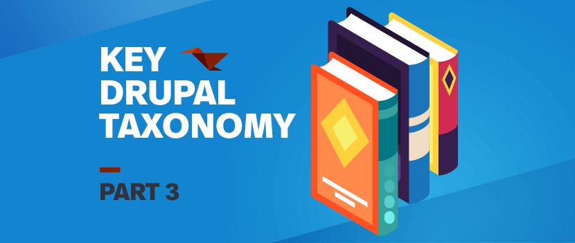Key Drupal Taxonomy: Part 3