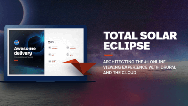2017 Total Solar Eclipse: Architecting the #1 Online Viewing Experience with Drupal and the Cloud
