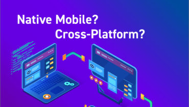Native Mobile? Cross-Platform? Here's How To Choose