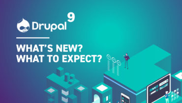 Drupal 9: What's New, What to Expect