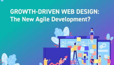 Growth-Driven Web Design: The New Agile Development?