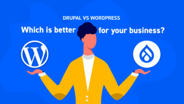 Drupal vs WordPress: Which is Better for Your Business?
