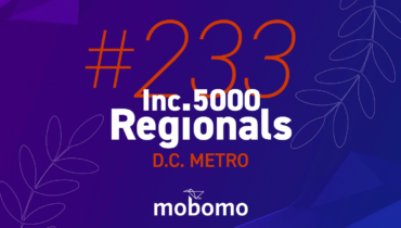Mobomo, LLC Ranks No. 233 on Inc. Magazine's List of Fastest-Growing Private Companies in the D.C. Metro Region
